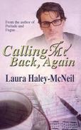 Calling Me Back, Again