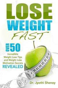 Lose Weight Fast  Over 50 Incredible Weight Loss Tips and Weight Loss Motivation Secrets Revealed