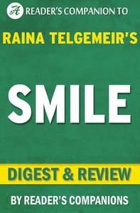 Smile: By Raina Telgemeir   Digest & Review
