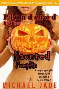 Plundered by Her Haunted Pumpkin