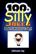 100+  Silly  Jokes Book for  Kids Today!