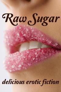 Raw Sugar: good girls do bad things