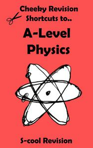 A-level Physics Revision