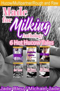 Made for Milking Anthology: 6 Hot Hucow Tales