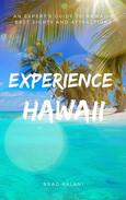 Experience Hawaii: An Expert's Guide to Hawaii's Best Sights and Attractions