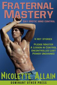 Fraternal Mastery Collection (gay erotic mind control)