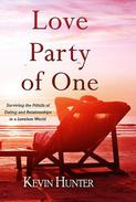 Love Party of One: Surviving the Pitfalls of Dating and Relationships in a Loveless World