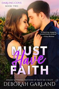 Must Have Faith: A Second Chance Romance