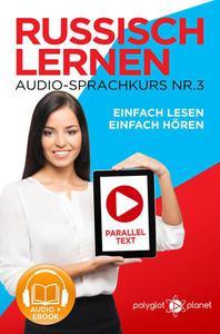 Russisch Lernen Einfach Lesen   Einfach Hören   Paralleltext Audio-Sprachkurs Nr. 3