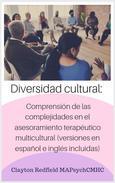 Diversidad cultural: comprensión de las complejidades en el asesoramiento terapéutico multicultural (versiones en español e inglés incluidas)