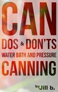 CAN Dos and Don'ts Waterbath and Pressure Canning
