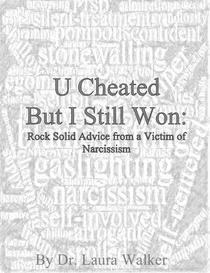 U cheated but I still won: rock solid advice from a victim of narcissism