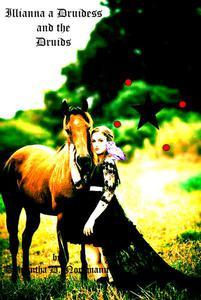Illianna A Druidess And the Druids