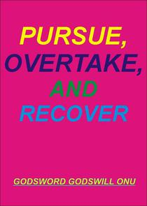 Pursue, Overtake, and Recover