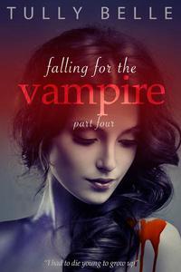 Falling for the Vampire - 4