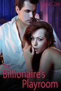The Billionaire's Playroom (Alpha Male Domination Erotica)