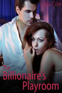 The Billionaire's Playroom (Alpha Male Domination Erotica)