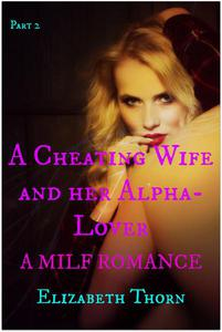A Cheating Wife and her Alpha Lover Part 2 A MILF Romance