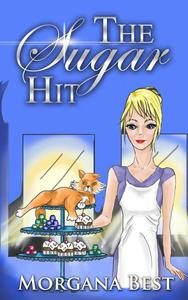 The Sugar Hit (Cozy Mystery Series)