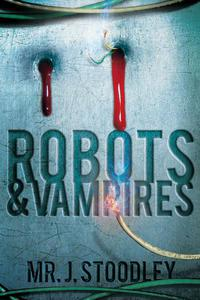 Robots and Vampires