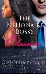 The Billionaire Boss's Obsession 1: One Night Stand