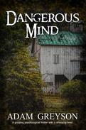 Dangerous Mind : A gripping psychological thriller with a shocking twist