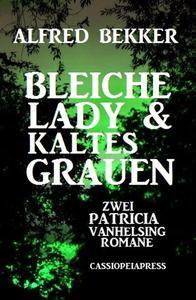 Bleiche Lady & Kaltes Grauen: Zwei Patricia Vanhelsing Romane