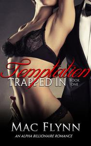 Trapped In Temptation #1 (BBW Alpha Billionaire Romance)