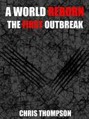 A World Reborn: The First Outbreak