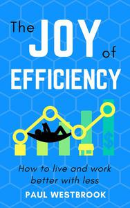 The Joy of Efficiency