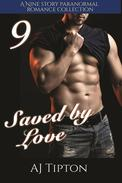 Saved by Love: A Nine Story Paranormal Romance Collection