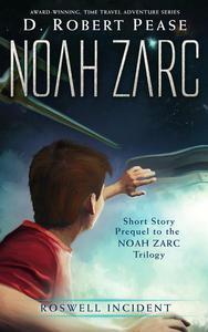 Noah Zarc: Roswell Incident