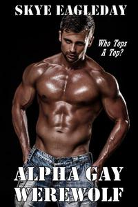 Alpha Gay Werewolf Who Tops A Top?