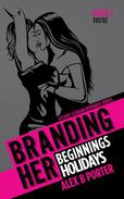 Branding Her 1 : Beginnings & Holidays [E01 & E02]