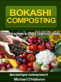 Bokashi Composting: Kitchen Scraps to Black Gold in 2 Weeks