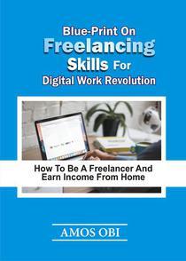 Blue-Print on Freelancing Skills for  Digital Work Revolution