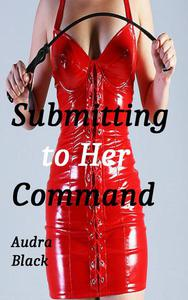 Submitting to Her Command