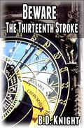Beware the Thirteenth Stroke