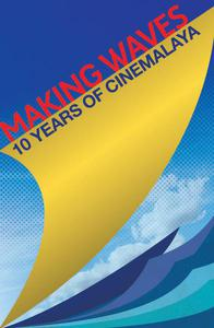Making Waves: 10 Years of Cinemalaya