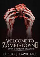 Welcome to Zombietowne: Hearts & Braaains