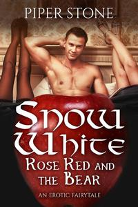 Snow White & Rose Red (and the Bear): An Erotic Fairy Tale