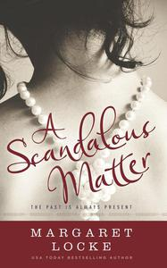 A Scandalous Matter - A Regency to Modern Day Time Travel Romance