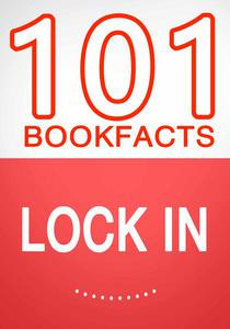 Lock In- 101 Amazing Facts You Didn't Know