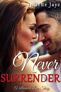 Never Surrender (A Billionaire Love Story)