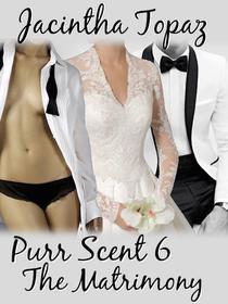 Purr Scent VI: The Matrimony