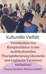Kulturelle Vielfalt: Verständnis von Komplexitäten in der multikulturellen Therapieberatung (deutsche und italienische Versionen enthalten)