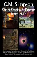 C.M. Simpson: Short Stories and Poems from 2012