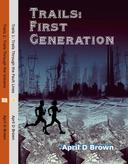 Trails First Generation: Through the Fault Lines and Volcano