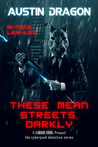 These Mean Streets, Darkly (A Liquid Cool Prequel)
