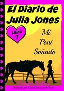 El Diario de Julia Jones - Libro 7 - Mi Poni Soñado